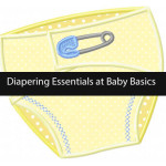 Diapering Essentials at Baby Basics